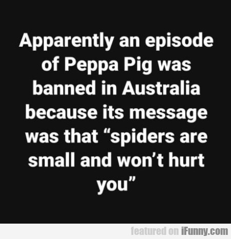 Apparently An Episode Of Peppa Pig Was Banned...