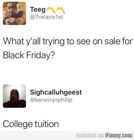 What y'all trying to see on sale for Black Friday