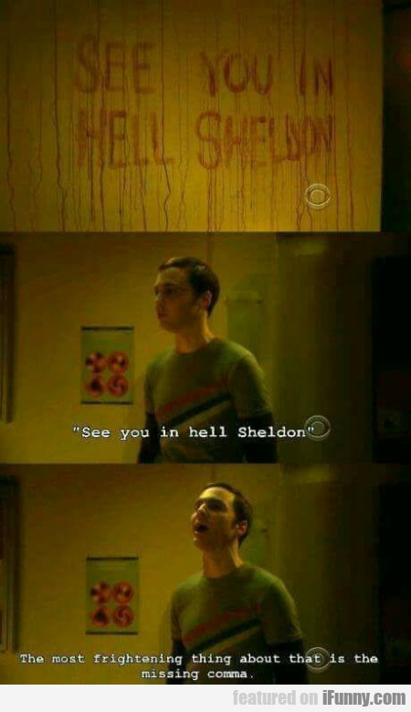 See You In Hell Sheldon - The Most Frightening...