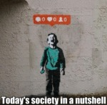 Today's Society In A Nutshell