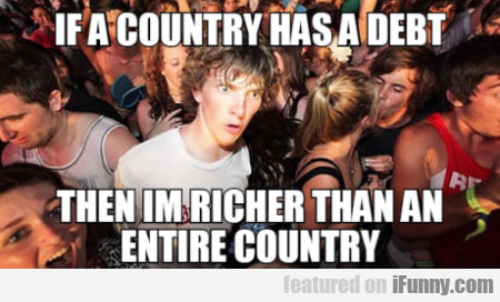 If A Country Has A Debt Then I'm Richer...