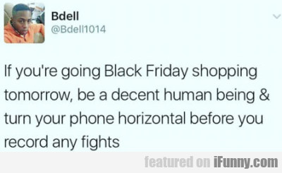 If You're Going Black Friday Shopping Tomorrow..