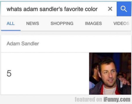 Whats Adam Sandler's Favorite Color?