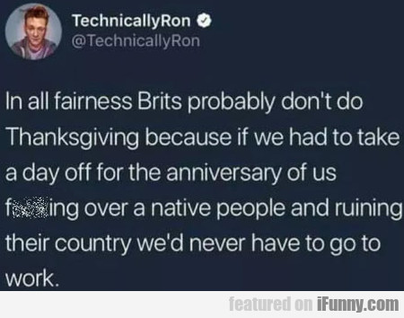 In All Fairness Brits Probably Don't Do...
