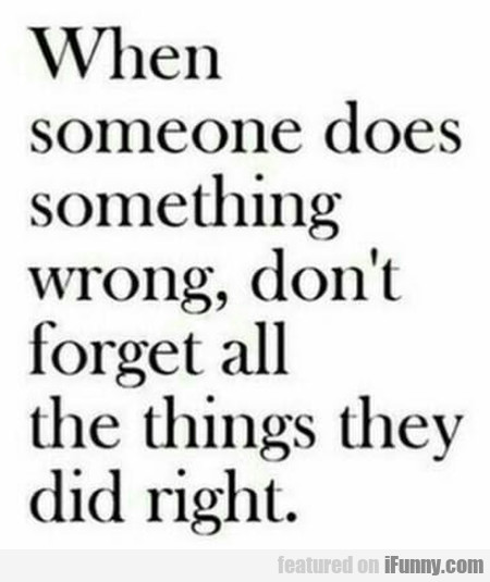 When Someone Does Something Wrong, Don't...