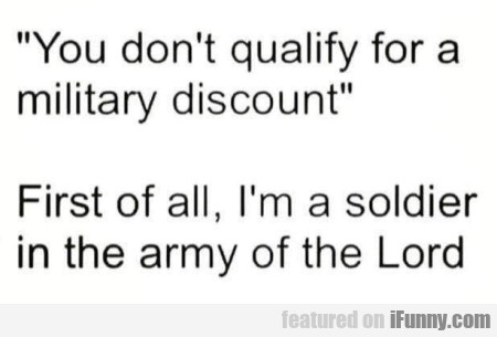 You Don't Quality For A Military Discount...