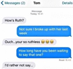 How's Ruth? - Not Sure I Broke Up With Her...