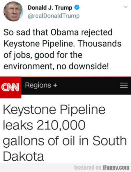 So Sad That Obama Rejected The Keystone...