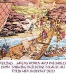 Vikings... Saving Women And Valuables From...