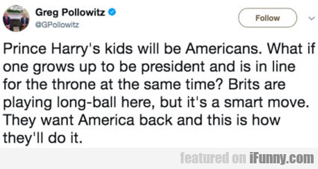 Prince Harry's Kids Will Be Americans. What If...