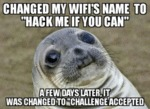 Changed My Wifi's Name To Hack Me If You Can...