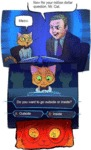 Now For Your Million Dollar Question Mr. Cat...