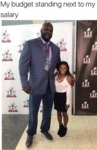 My Budget Standing Next To My Salary...