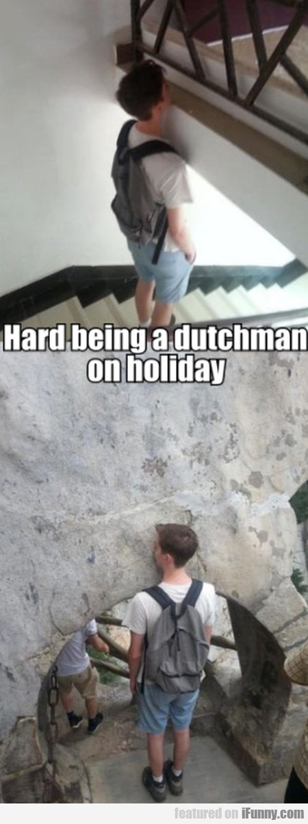 Hard Being A Dutchman On Holiday