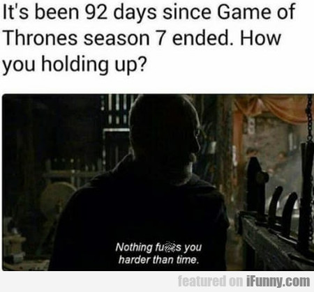 It's Been 92 Days Since Game Of Thrones Season 7..