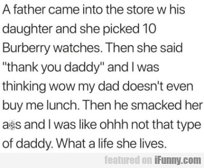A Father Came Into The Store W His Daughter And...