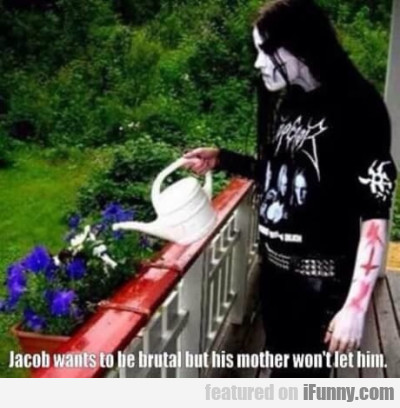 Jacob Wants To Be Brutal But His Mother Won't...
