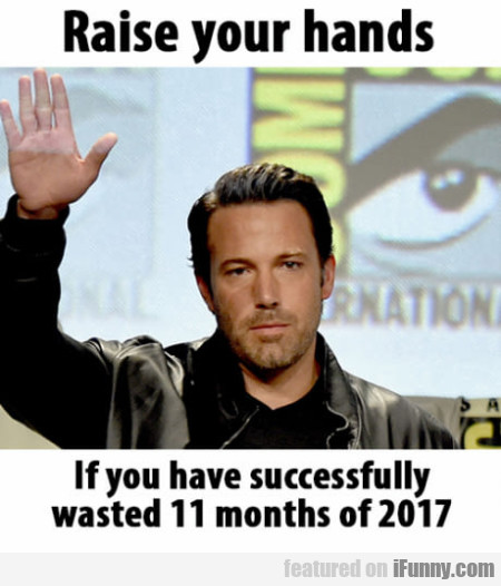 Raise Your Hands - If You Have Successfully...