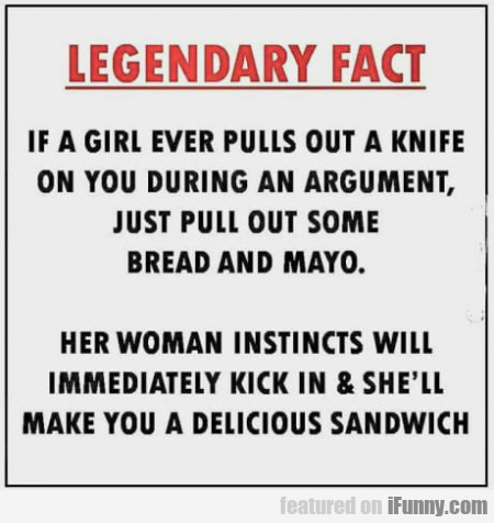 Legendary Fact - If A Girl Ever Pulls Out A...