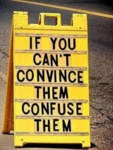 If You Can't Convince Them Confuse Them