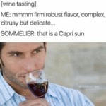 Wine Tasting - Me: Mmmm Firm Robust Flavor...