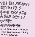 The Difference Between A Good Day And A Bad...