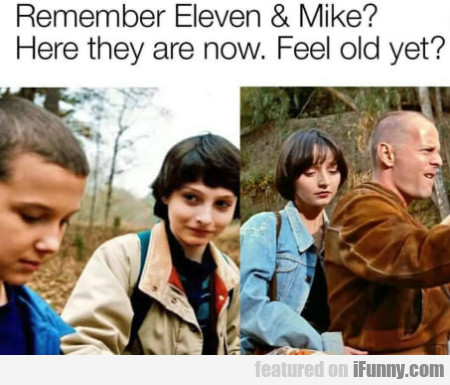 Remember Eleven & Mike? - Here They Are Now