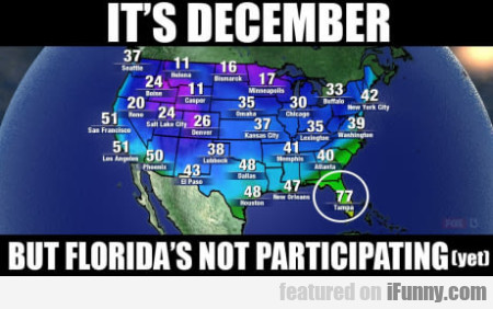 It's December But Florida's Not Participating Yet