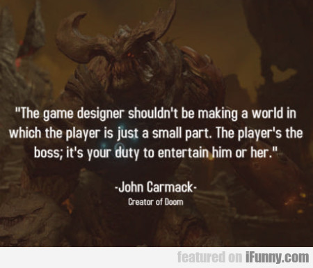 The Game Designer Shouldn't Be Making A World...