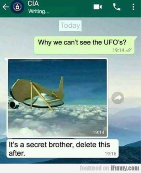 Why Can't We See The Ufos - It's A Secret...