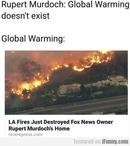 Rupert Murdoch: Global Warming Doesn't Exist...