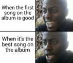 When The First Song On The Album Is Good...