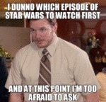 I Dunno Which Episode Of Star Wars To...