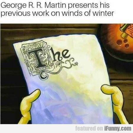 George R. R. Martin Presents His Previous Work...