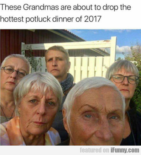 These Grandmas are about to drop the hottest...