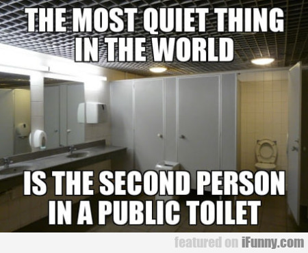The Most Quiet Thing In The World Is The Second...
