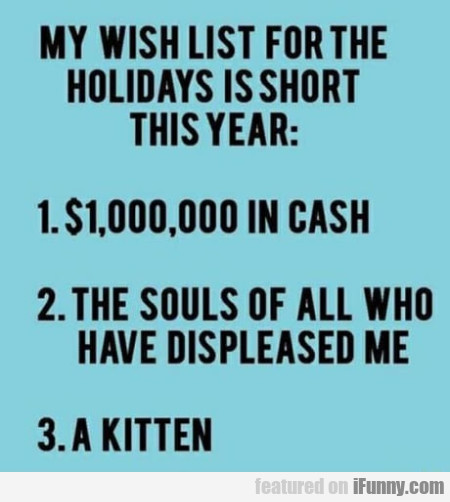 My wish list for the holidays is short this...