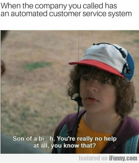 When The Company You Called Has An Automated...
