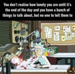 You Don't Realise How Lonely You Are Until It's...