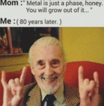 Mom: Metal Is Just A Phase, Honey. You Will...
