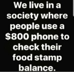 We Live In A Society Where People Use A $800...