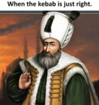 When The Kebab Is Just Right