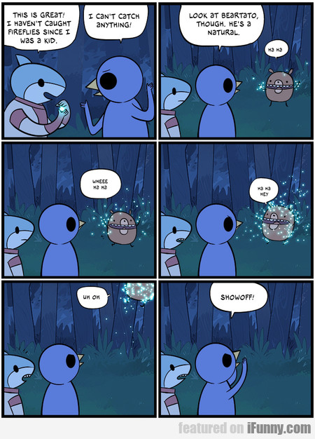 This Is Great! I Haven't Caught Fireflies Since...