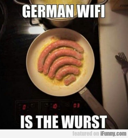 German Wifi Is The Wurst