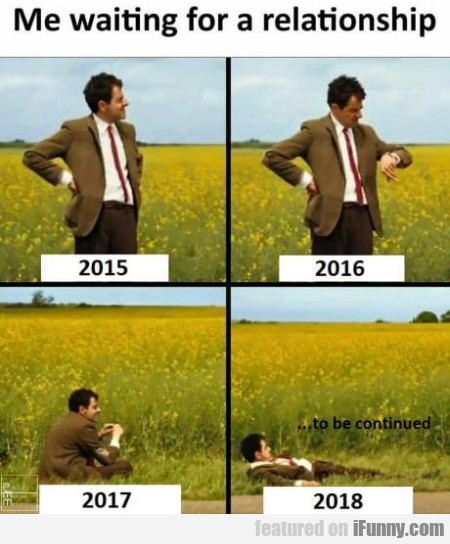 Me Waiting For A Relationship