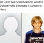 Bill Gates' Dui Arrest Mugshot Was The Default...