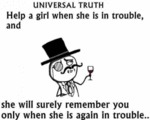 Universal Truth - Help A Girl When She Is In...