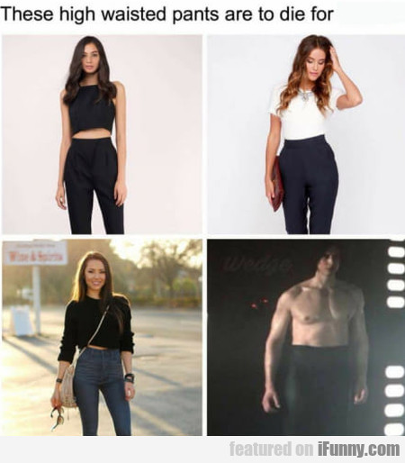 These High Waisted Pants Are To Die For...