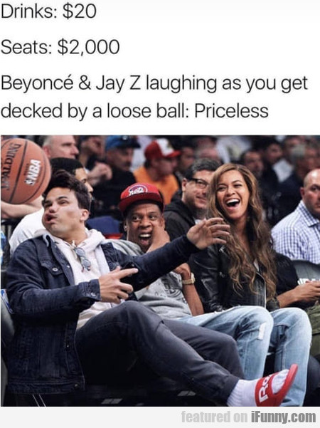Drinks $20 - Seats $2000 - Beyonce And Jay Z...