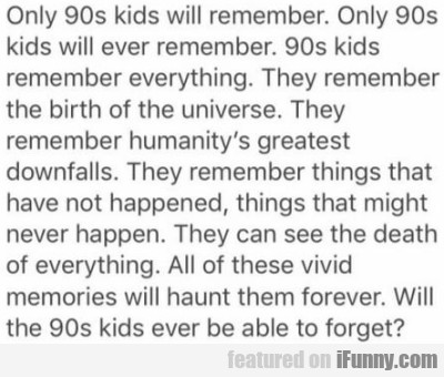 Only 90s Kids Will Remember. Only 90s Kids Will...